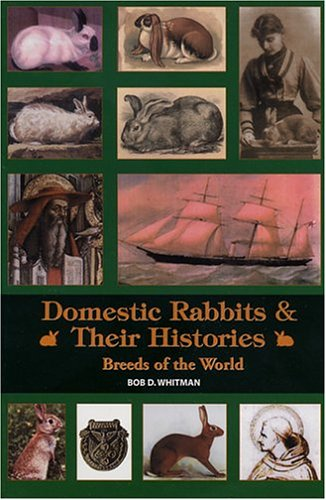 Domestic Rabbits & Their Histories: Breeds of the World by Leathers Publishing