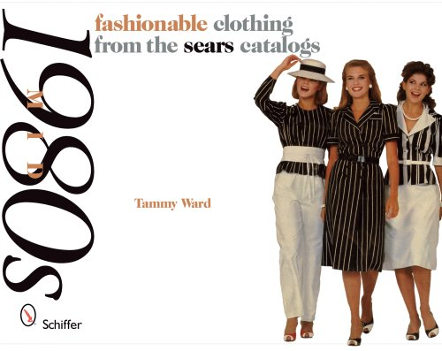 Fashionable Clothing from the Sears Catalogs: Mid-1980s from Brand: Schiffer Publishing