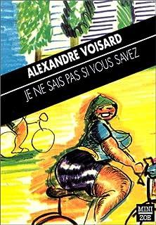Je ne sais pas si vous savez : histoires brèves, Voisard, Alexandre