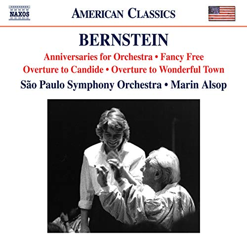 Bernstein : Anniversaries, Fancy Free Suite, Overture to Candide & Overture to Wonderful Town