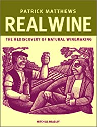 Real Wine: The Rediscovery of Natural Winemaking