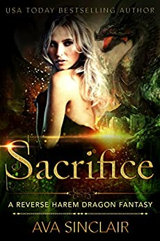 Sacrifice: A Reverse Harem Dragon Fantasy (Drakoryan Brides Book 1) by [Sinclair, Ava]