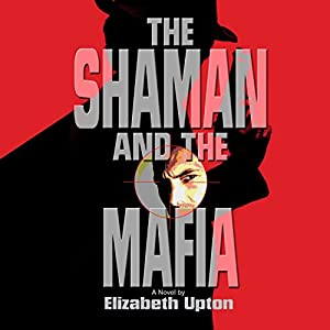 The Shaman and the Mafia Audiobook