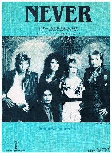 NEVER - Recorded by Heart (Piano Vocal Guitar) Sheet Music 1985 w/ Pro Fake Book Arrangement included (Never Recorded Arrangements)