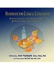 Handbook for Clinical Ultrasound: Beginner's Guide to Fundamental Physics & Medical Ultrasound Applications