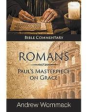 Romans: Paul's Masterpiece on Grace: Bible Commentary