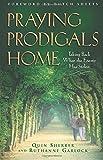 Praying Prodigals Home