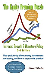 The Equity Premium Puzzle, Intrinsic Growth & Monetary Policy: Special Investor's Edition