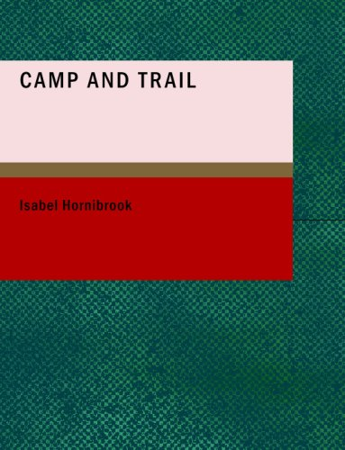 Download Camp and Trail: A Story of the Maine Woods pdf epub