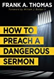 How to Preach a Dangerous Sermon