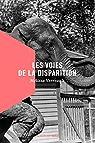 Les Voies de la Disparition par Verreault