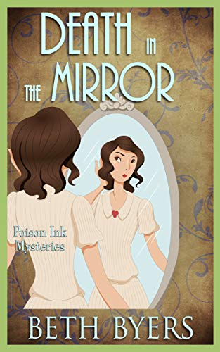 Death in the Mirror: A 1930s Murder Mystery (Poison Ink Mysteries Book 6) by [Byers, Beth]