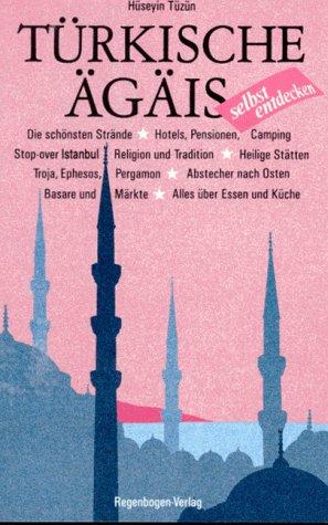 Türkische Ägäis selbst entdecken: Mit Stopover Istanbul. Istanbul. Canakkale. Cesme. Selcuk. Kusadasi. Izmir. Bodrum. (Selbst entdecken)