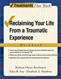 Reclaiming Your Life from a Traumatic Experience, Barbara O. Rothbaum and Edna B. Foa, 0195308484