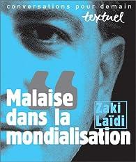 Malaise dans la mondialisation par Zaki Laïdi