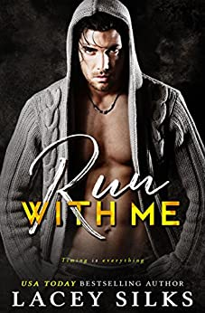 Run With Me: (a Sin With Me romantic suspense prequel) by [Silks, Lacey]