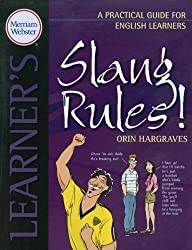 Slang Rules!: A Practical Guide for English Learners: Practical Guides for English Learners