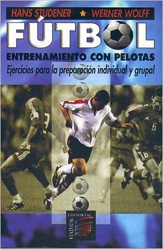 Entrenamiento Con Pelotas (Spanish Edition): Hans Studener, Werner Wolff: 9789505312191: Amazon.com: Books
