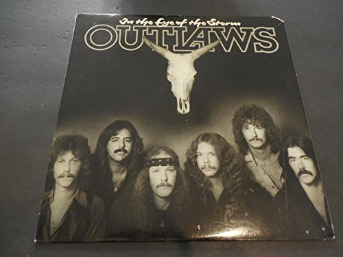 Outlaws, In The Eye Of The Storm, Arista Records AL 9507 1979 Press MT (Best Record In Al)