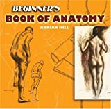 Beginner's Book of Anatomy, Adrian Hill, 0486460045
