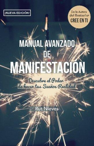 Manual Avanzado De Manifestacion: Descubre el Poder de hacer tus Sueños Realidad (CREE EN TI) (Volume 2) (Spanish Edition) [Rut Nieves] (Tapa Blanda)