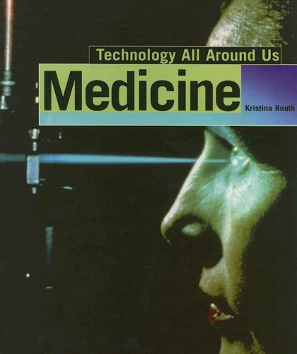 Medicine (Technology All Around Us) PDF