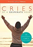 Cries of a Desperate Heart: Poems & Prayers of Hope for Broken People