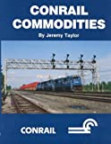 Conrail Commodities, Jeremy Taylor, 0964042509