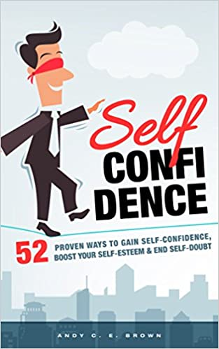 52 Proven Ways To Gain Self Confidence