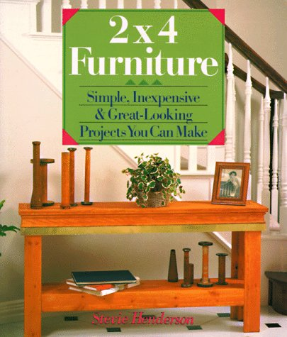 2X4 Furniture: Simple, Inexpensive & Great-Looking Projects You Can (Center Woodworking Plan)
