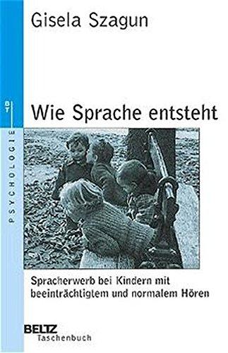 Wie Sprache entsteht (Beltz Taschenbuch/Psychologie)