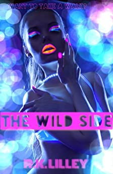 The Wild Side by [Lilley, R.K.]