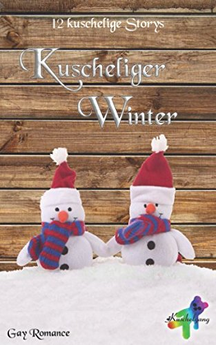 Kuscheliger Winter: 12 Gay-Storys (German Edition)
