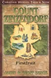 Count Zinzendorf: First Fruit (Christian Heroes: Then and Now)