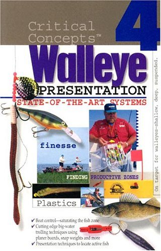 In-Fisherman Critical Concepts 4: State-of-the-Art Walleye Presentation Book (Critical Concepts: Walleye)