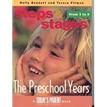 Steps and Stages the Preschool years: From 3 To 5