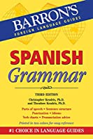 Spanish Grammar: Beginner, Intermediate, and Advanced Levels (Barron's Grammar Series)