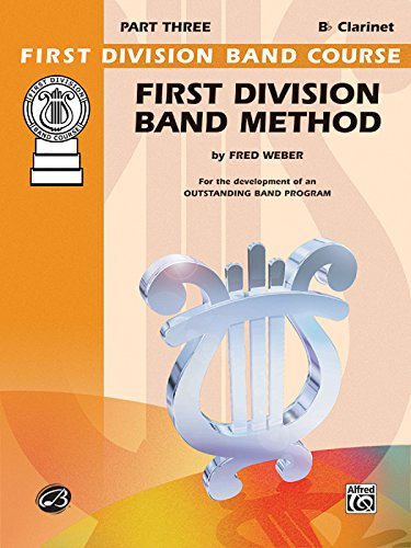 First Division Band Method, Part 3: B-flat Clarinet (First Division Band Course)