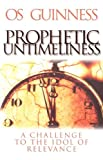 Prophetic Untimeliness, Os Guinness, 0801065607