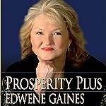 Prosperity Plus | Edwene Gaines