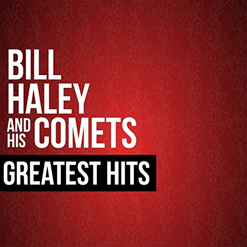 Bill Haley & His Comets Greate...