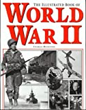 The Illustrated Book of World War II, , 1571452176