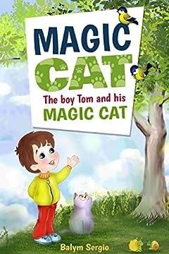 Magic cat The boy Tom and his magic cat, children books