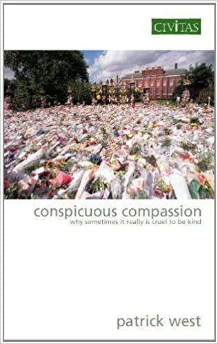 Livre électronique téléchargement gratuit Conspicuous Compassion: Why Sometimes it Really is Cruel to be Kind by Patrick West CHM