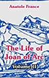 The Life of Joan of Arc, Anatole France, 1410105547