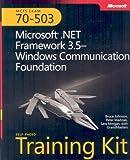 MCTS Self-Paced Training Kit (Exam 70-503): Microsoft® .NET Framework 3.5 Windows® Communication Foundation (PRO-Certification)