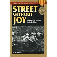 Street Without Joy: The French Debacle in Indochina (Stackpole Military History) (Stackpole Military History Series)