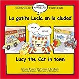 Lucy the Cat in Town: La Gatita Lucia en la cuidad (Bilingual Picture Strip Books) (Spanish Edition)