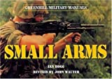 Small Arms, Ian V. Hogg, 1853675636