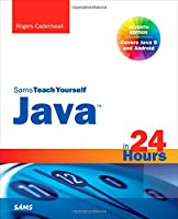 Sams Teach Yourself Java in 24 Hours, 7th Edition